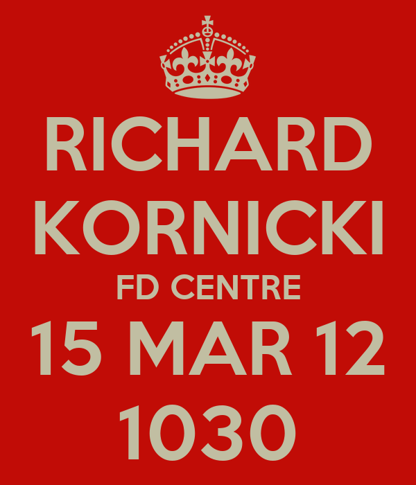 RICHARD KORNICKI FD CENTRE 15 MAR 12 1030