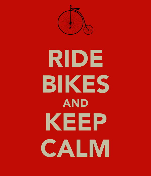 RIDE BIKES AND KEEP CALM