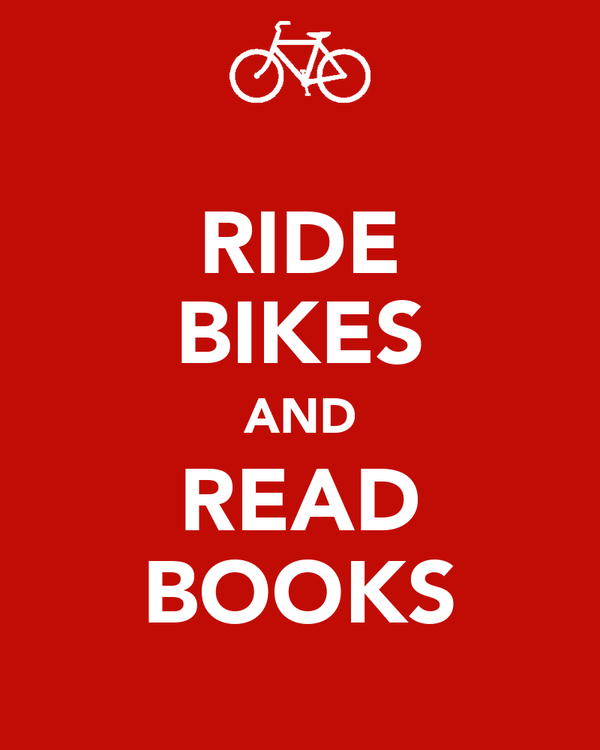 RIDE BIKES AND READ BOOKS
