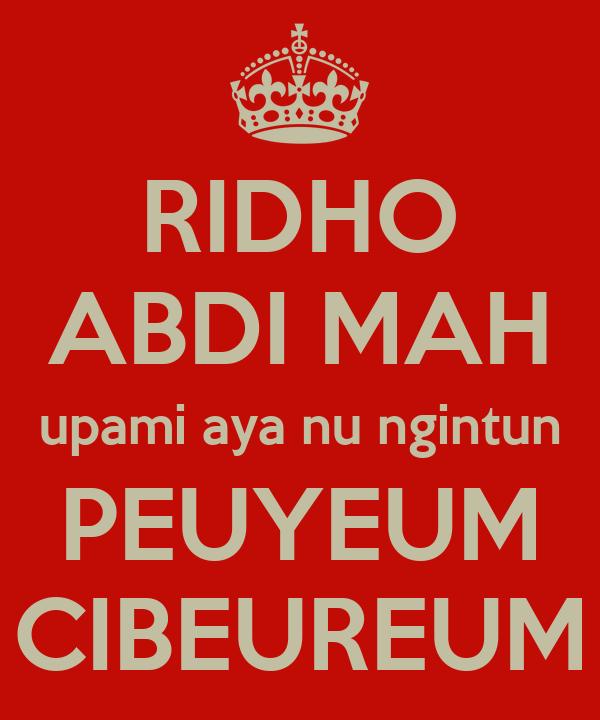 RIDHO ABDI MAH upami aya nu ngintun PEUYEUM CIBEUREUM