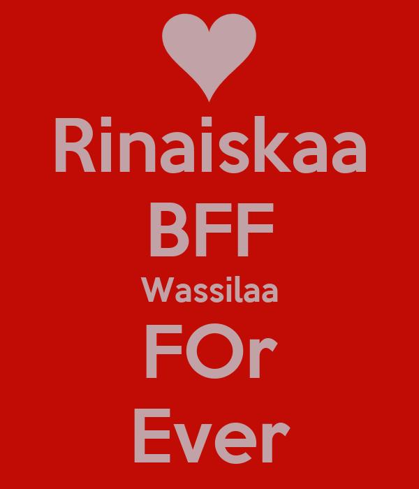 Rinaiskaa BFF Wassilaa FOr Ever