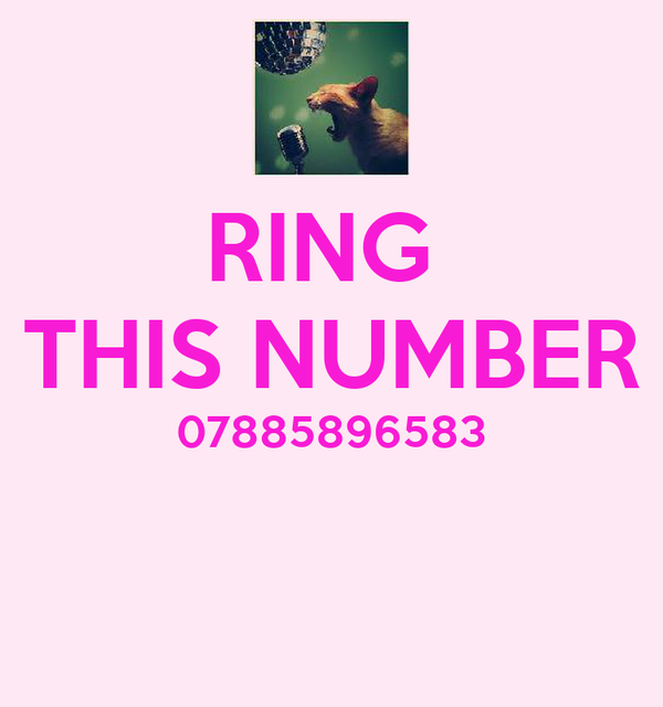 RING  THIS NUMBER 07885896583