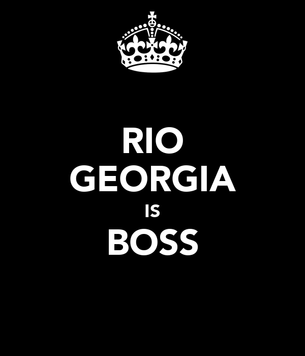 RIO GEORGIA IS BOSS