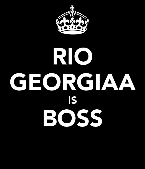 RIO GEORGIAA IS BOSS