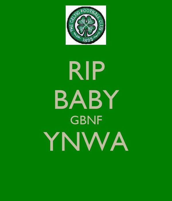 RIP BABY GBNF YNWA