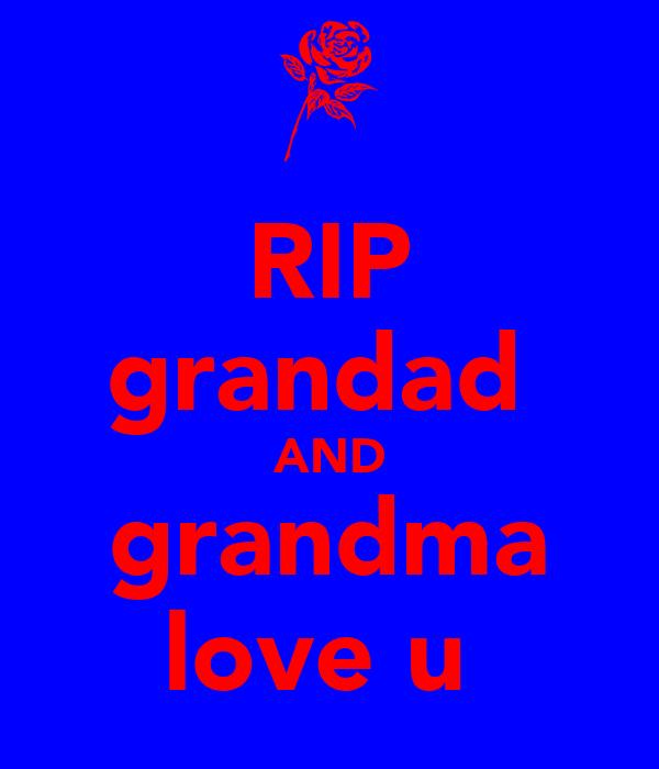 RIP grandad  AND grandma love u