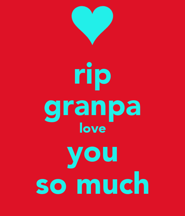 rip granpa love you so much