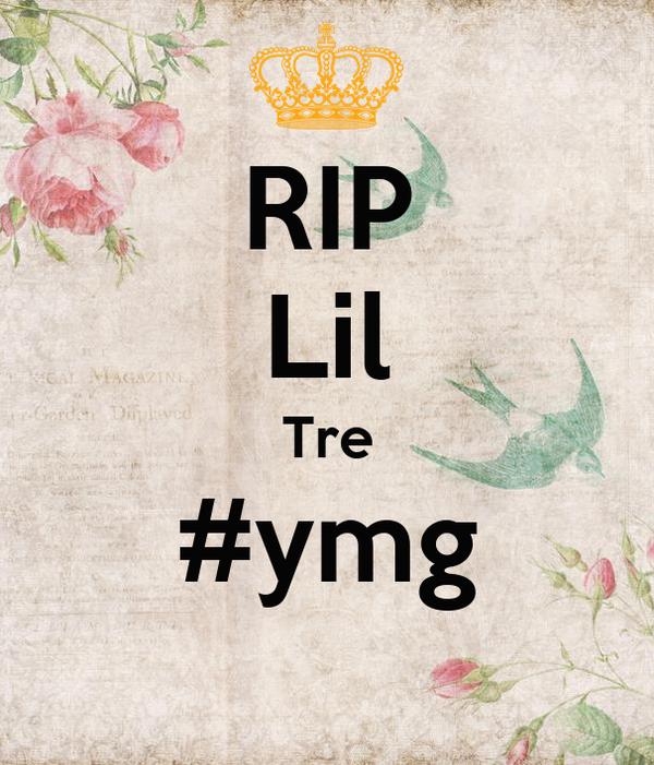 RIP Lil Tre #ymg