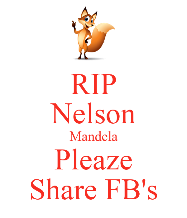 RIP Nelson Mandela Pleaze Share FB's
