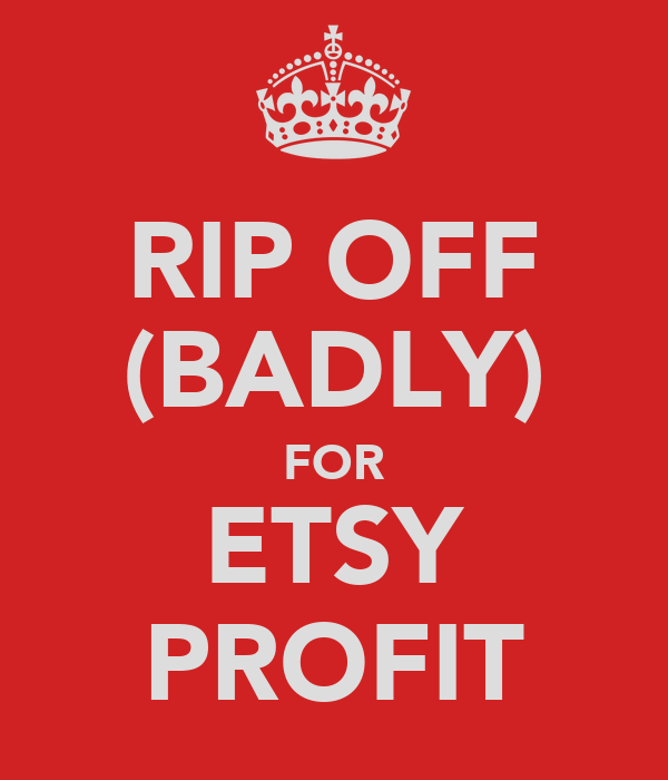 RIP OFF (BADLY) FOR ETSY PROFIT