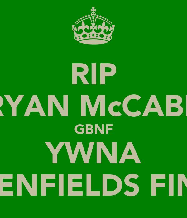 RIP RYAN McCABE GBNF YWNA GREENFIELDS FINEST