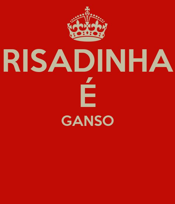 RISADINHA É GANSO