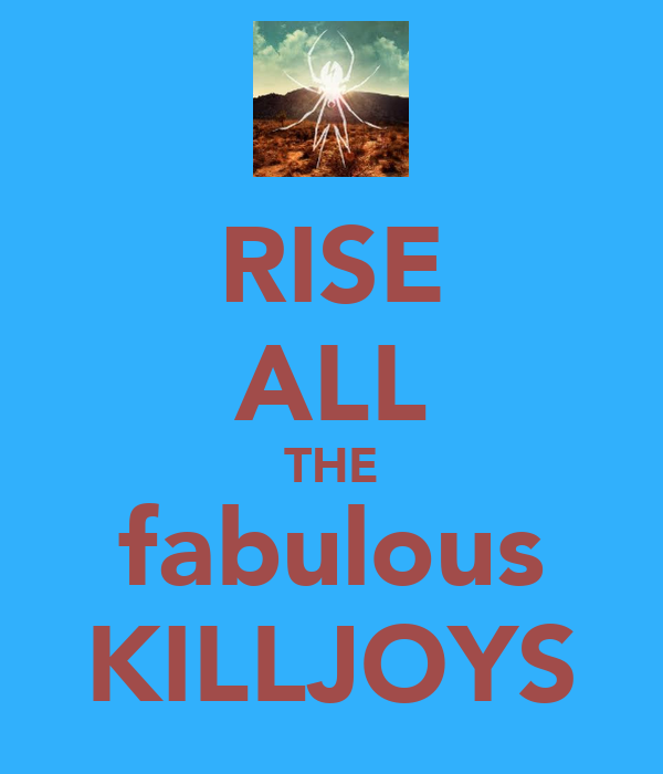 RISE ALL THE fabulous KILLJOYS