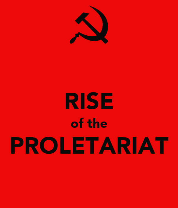 RISE of the PROLETARIAT
