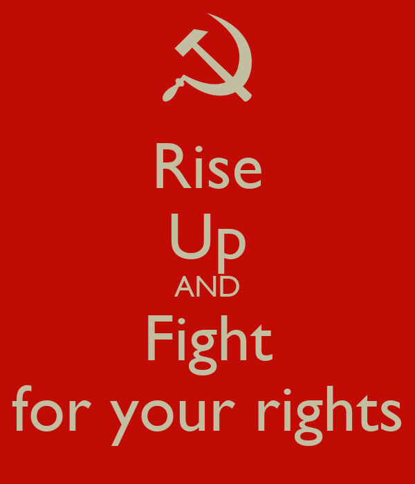 Rise Up AND Fight for your rights