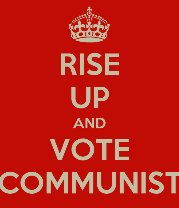 RISE UP AND VOTE COMMUNIST