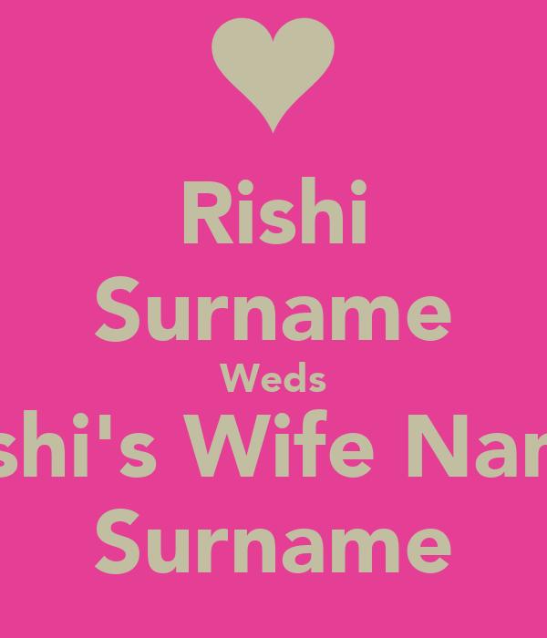 Rishi Surname Weds Rishi's Wife Name Surname