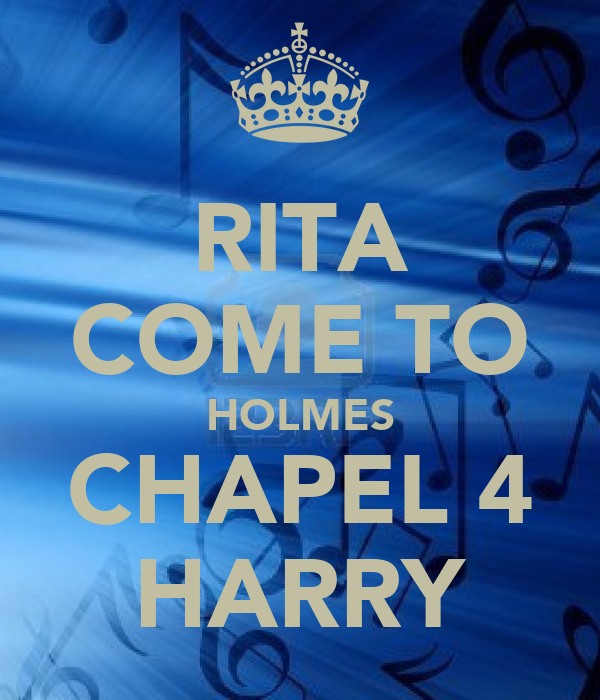 RITA COME TO HOLMES CHAPEL 4 HARRY