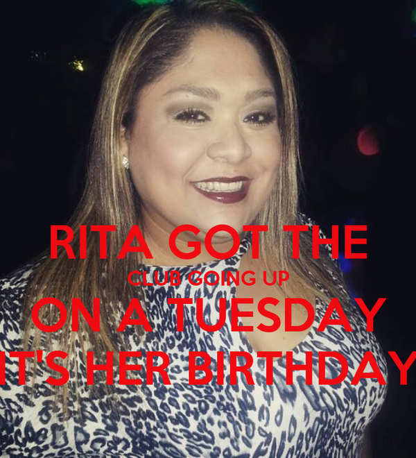 RITA GOT THE CLUB GOING UP ON A TUESDAY IT'S HER BIRTHDAY
