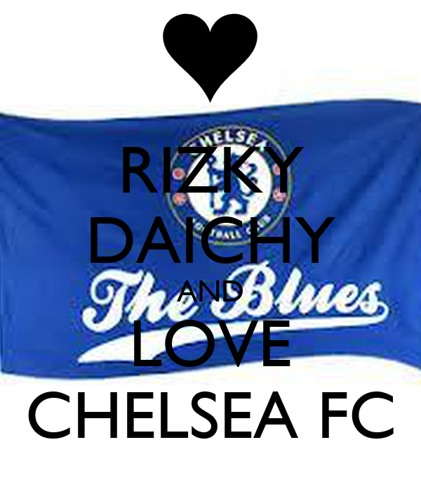 RIZKY DAICHY AND LOVE CHELSEA FC