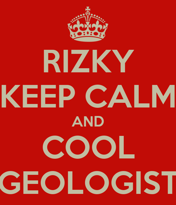 RIZKY KEEP CALM AND COOL GEOLOGIST
