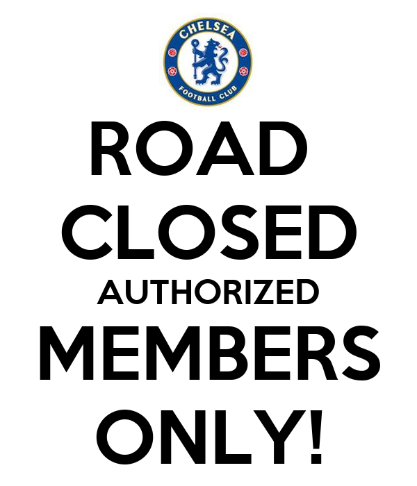 ROAD  CLOSED AUTHORIZED MEMBERS ONLY!