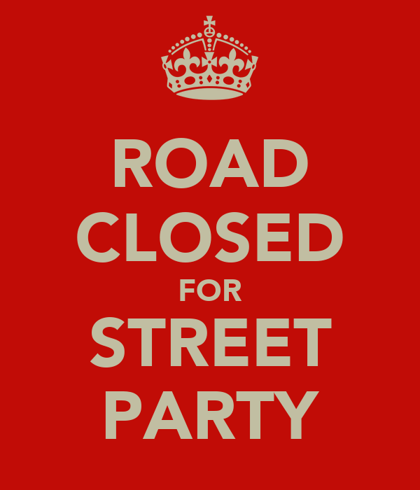ROAD CLOSED FOR STREET PARTY