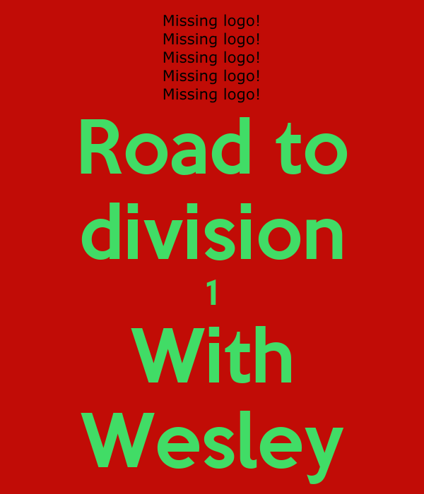 Road to division 1 With Wesley