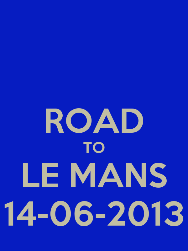 ROAD TO LE MANS 14-06-2013