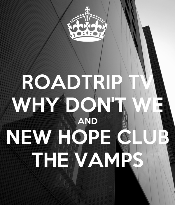 ROADTRIP TV WHY DON'T WE AND NEW HOPE CLUB THE VAMPS