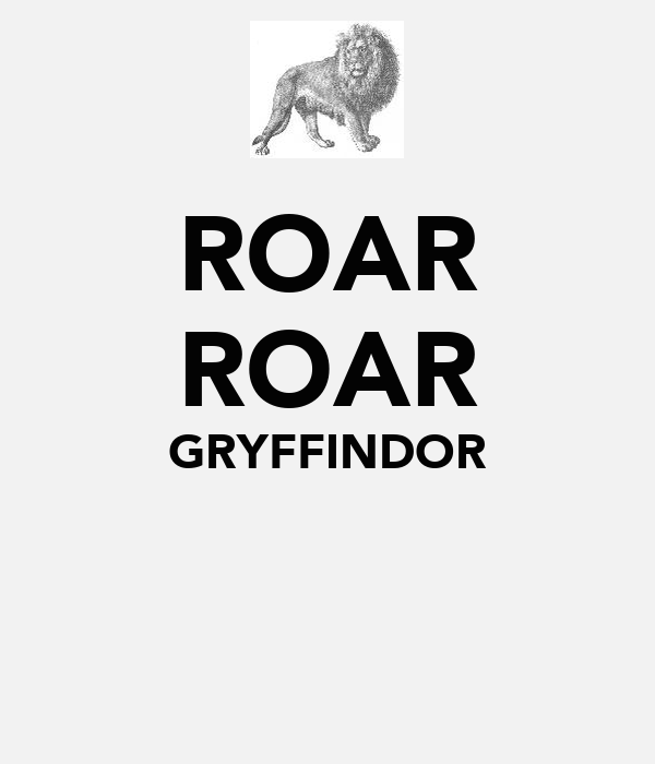 ROAR ROAR GRYFFINDOR