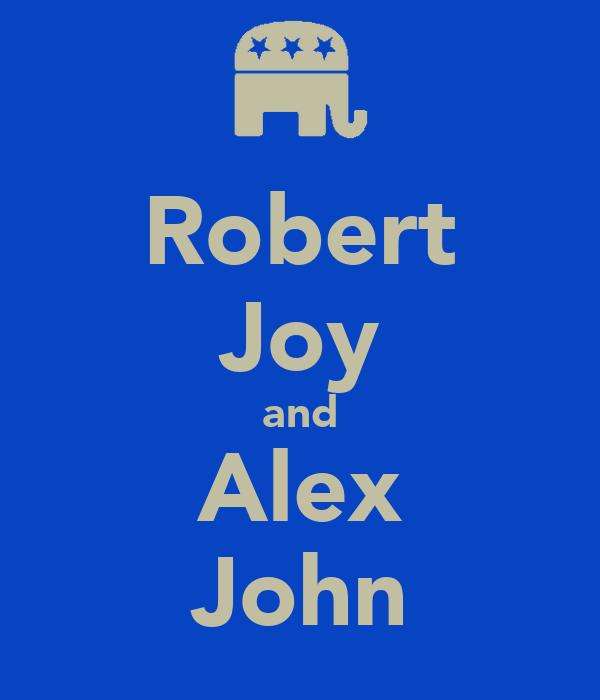 Robert Joy and Alex John