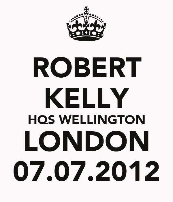 ROBERT KELLY HQS WELLINGTON LONDON 07.07.2012