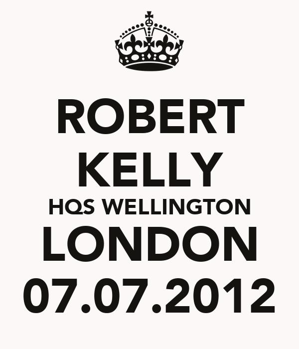 ROBERT KELLY HQS WELLINGTON LONDON 07.07.2012