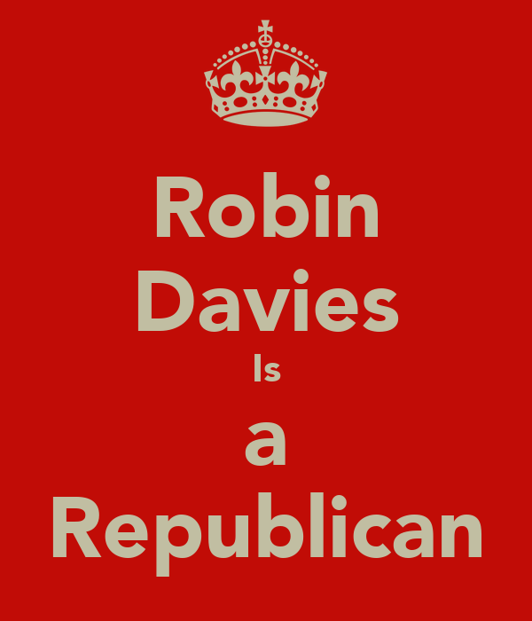 Robin Davies Is a Republican