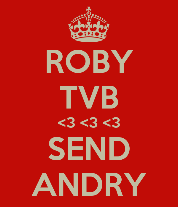 ROBY TVB <3 <3 <3 SEND ANDRY