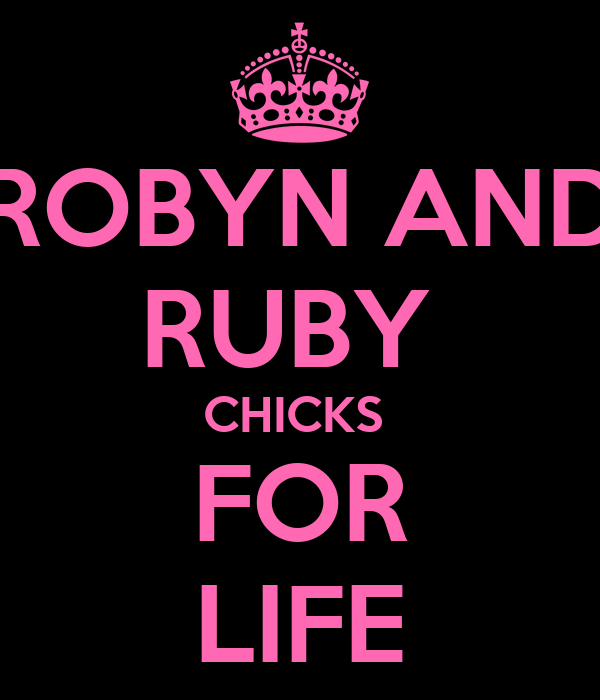 ROBYN AND RUBY  CHICKS  FOR LIFE