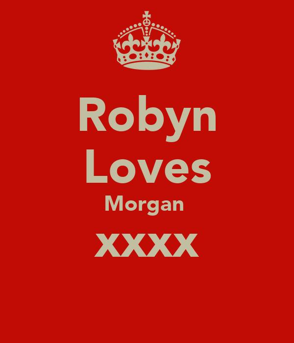 Robyn Loves Morgan  xxxx