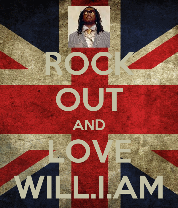 ROCK OUT AND LOVE WILL.I.AM