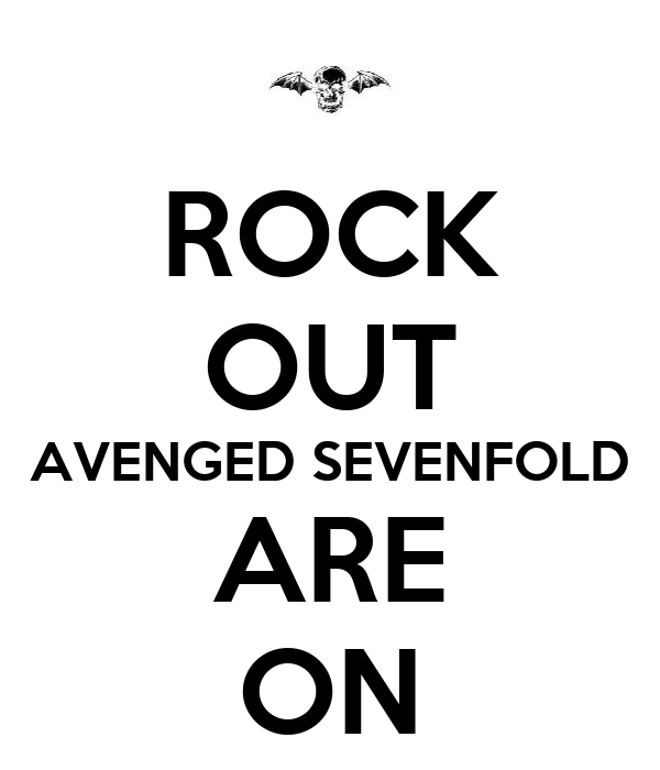 ROCK OUT AVENGED SEVENFOLD ARE ON