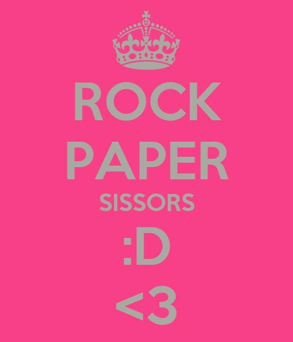 ROCK PAPER SISSORS :D <3