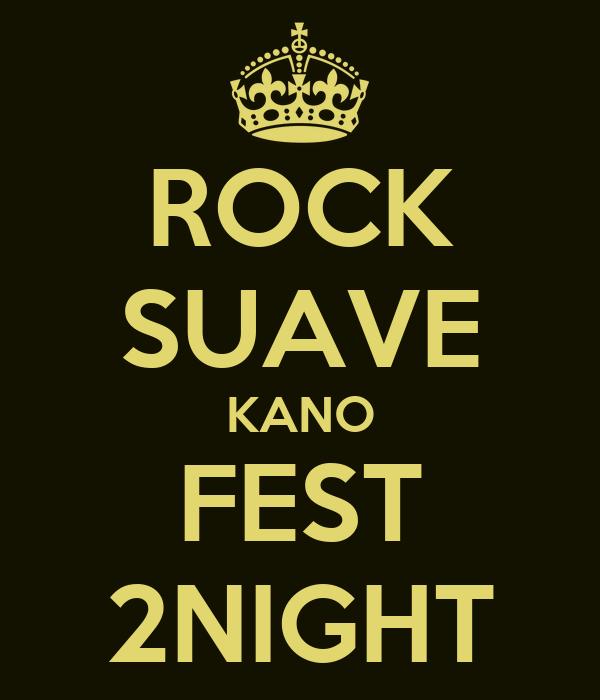 ROCK SUAVE KANO FEST 2NIGHT