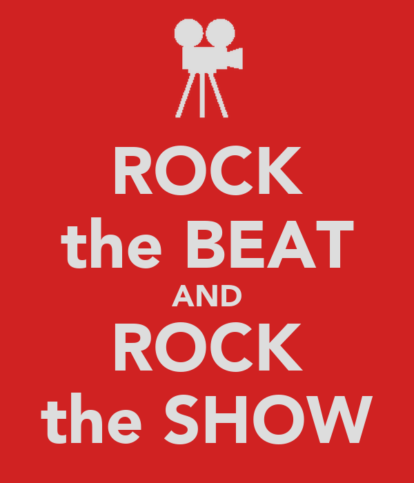 ROCK the BEAT AND ROCK the SHOW