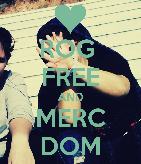 ROG  FREE AND MERC DOM