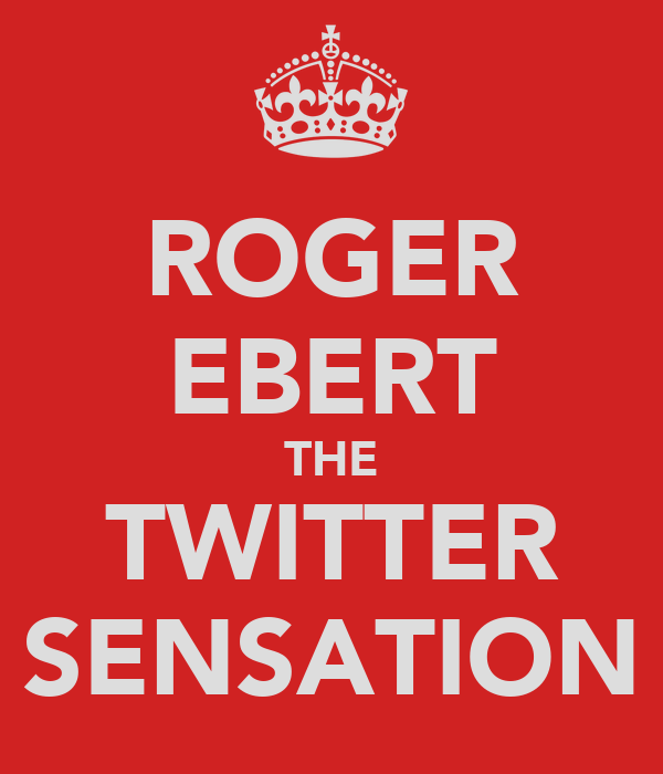 ROGER EBERT THE TWITTER SENSATION