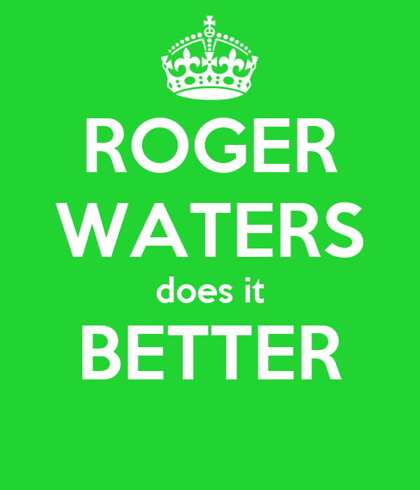 ROGER WATERS does it BETTER