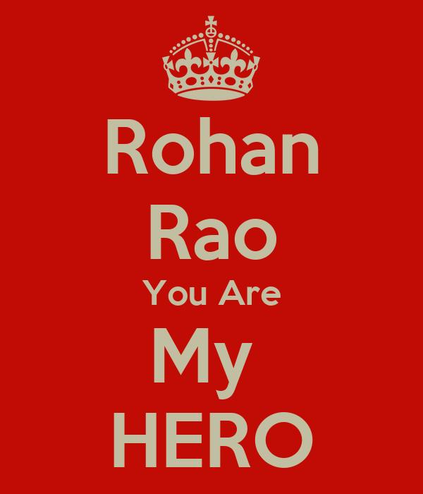 Rohan Rao You Are My  HERO