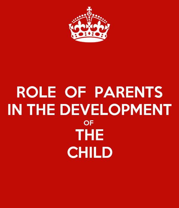 the role of parents in child Support for the child, the parents, and the family role of educators in child protection 1 user manual series this manual along with the entire child abuse and neglect user manual series is available from the.