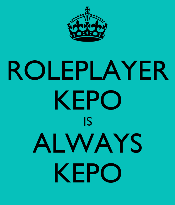 ROLEPLAYER KEPO IS ALWAYS KEPO