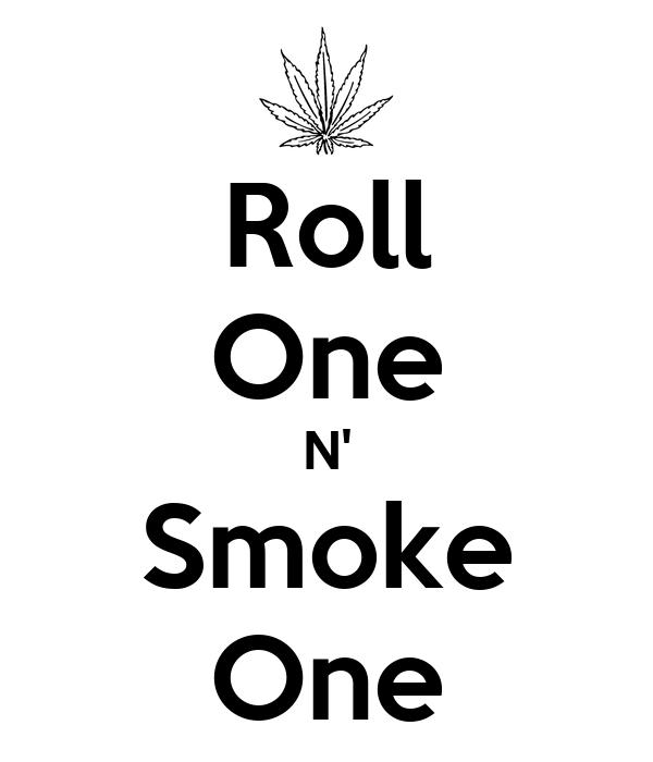 Roll One N' Smoke One